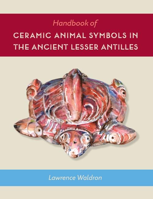 handbook_of_cermaic_animal_symbols_in_the_ancient_lesser_antilles_rgb
