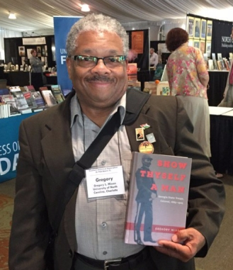"Gregory Mixon, author of ""Show Thyself a Man"""
