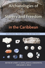 Archaeologies_of_Slavery_and_Freedom_in_the_Caribbean_RGB